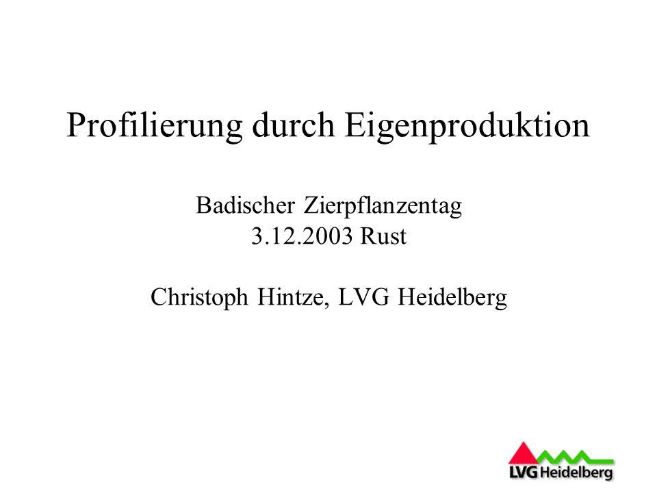 Profilierung durch Eigenproduktion Badischer Zierpflanzentag 3. 12
