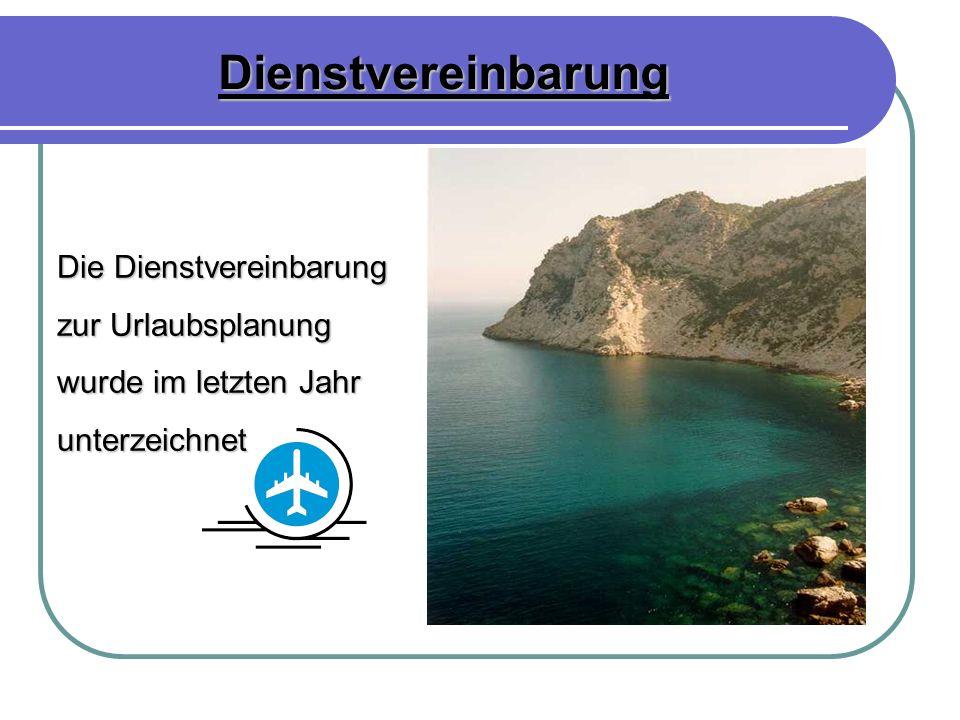 Dienstvereinbarung Die Dienstvereinbarung zur Urlaubsplanung