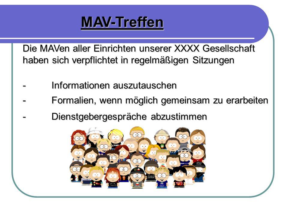 MAV-TreffenDie MAVen aller Einrichten unserer XXXX Gesellschaft haben sich verpflichtet in regelmäßigen Sitzungen.