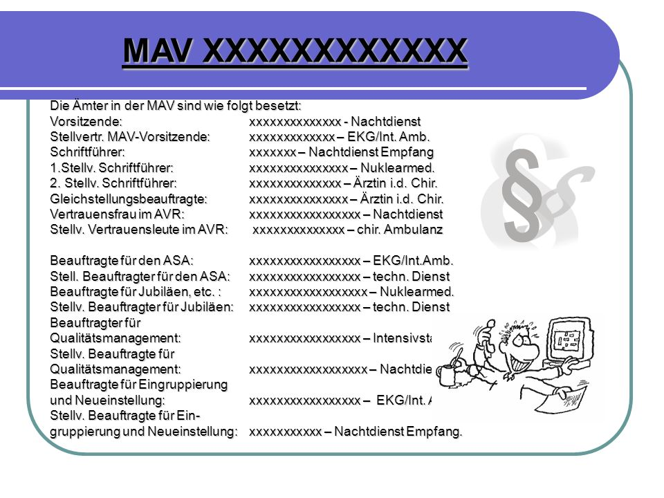 MAV XXXXXXXXXXXX Die Ämter in der MAV sind wie folgt besetzt: