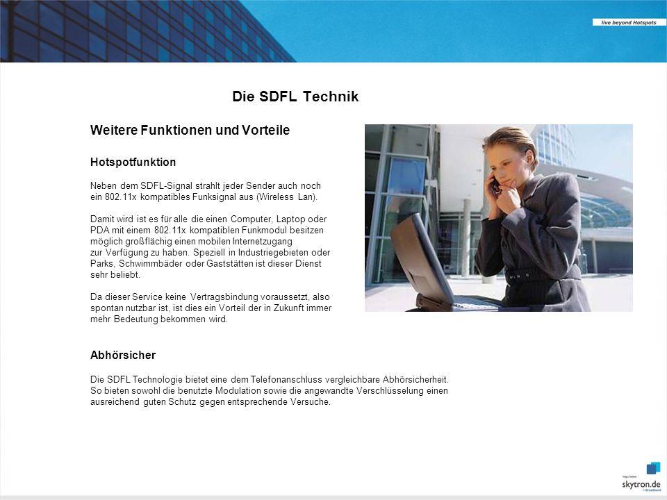 Die SDFL Technik Weitere Funktionen und Vorteile Hotspotfunktion