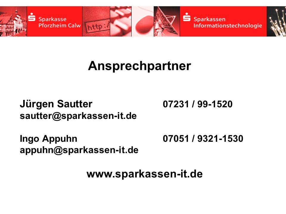 Ansprechpartner www.sparkassen-it.de Jürgen Sautter 07231 / 99-1520