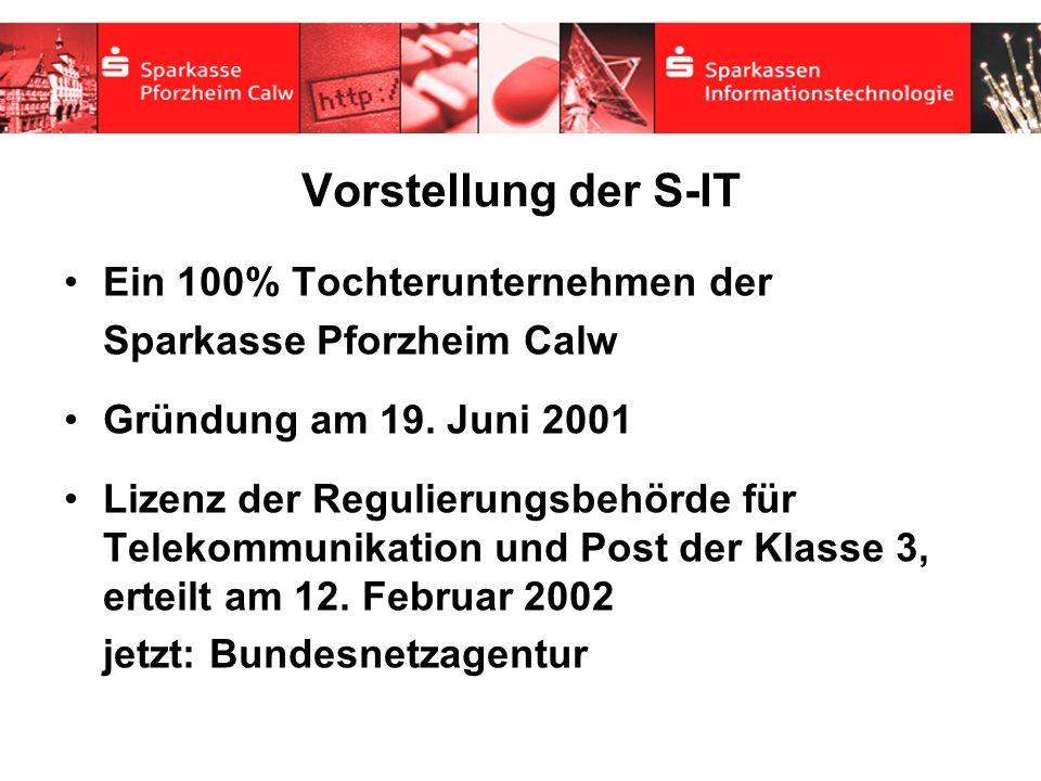 Vorstellung der S-IT Ein 100% Tochterunternehmen der