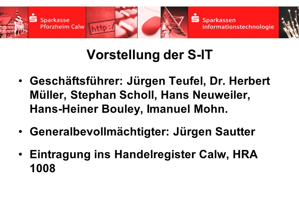 Vorstellung der S-IT Geschäftsführer: Jürgen Teufel, Dr. Herbert Müller, Stephan Scholl, Hans Neuweiler, Hans-Heiner Bouley, Imanuel Mohn.