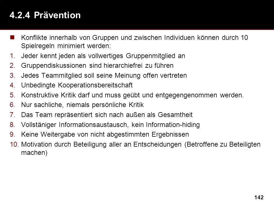 4.2.4 Prävention Konflikte innerhalb von Gruppen und zwischen Individuen können durch 10 Spielregeln minimiert werden: