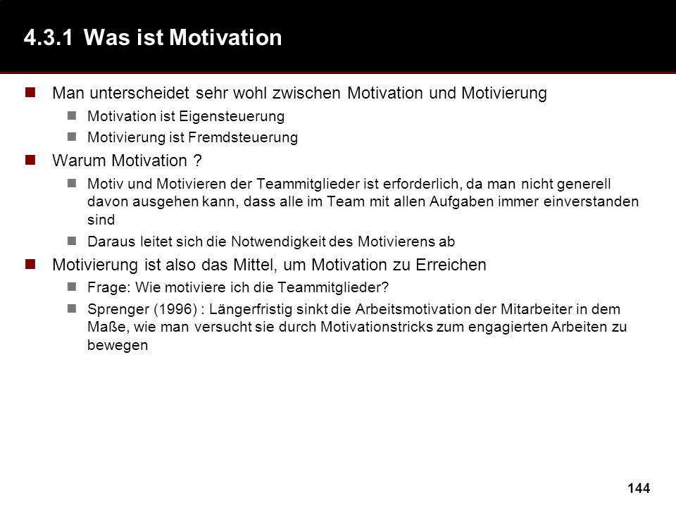 4.3.1 Was ist Motivation Man unterscheidet sehr wohl zwischen Motivation und Motivierung. Motivation ist Eigensteuerung.