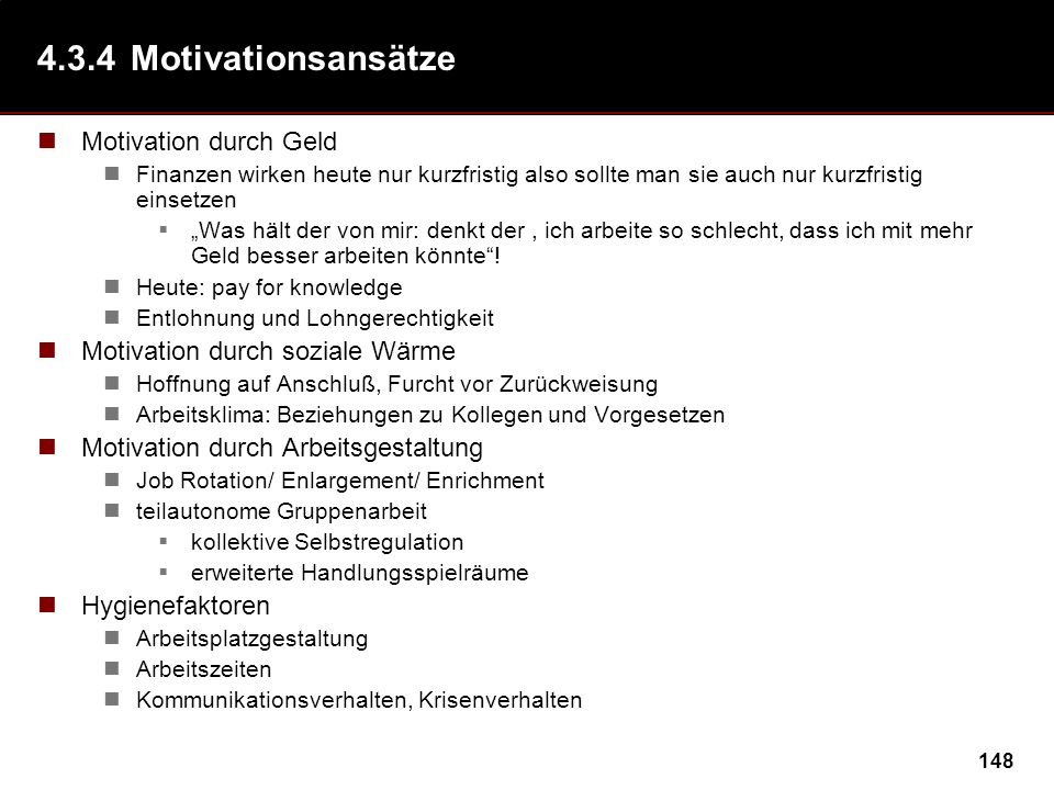 4.3.4 Motivationsansätze Motivation durch Geld