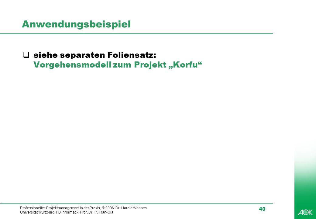 """Anwendungsbeispiel siehe separaten Foliensatz: Vorgehensmodell zum Projekt """"Korfu"""