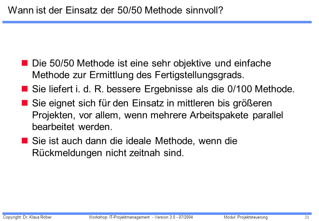 Wann ist der Einsatz der 50/50 Methode sinnvoll
