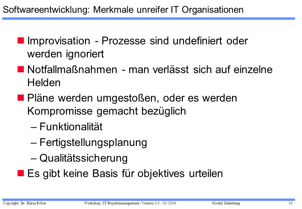Softwareentwicklung: Merkmale unreifer IT Organisationen