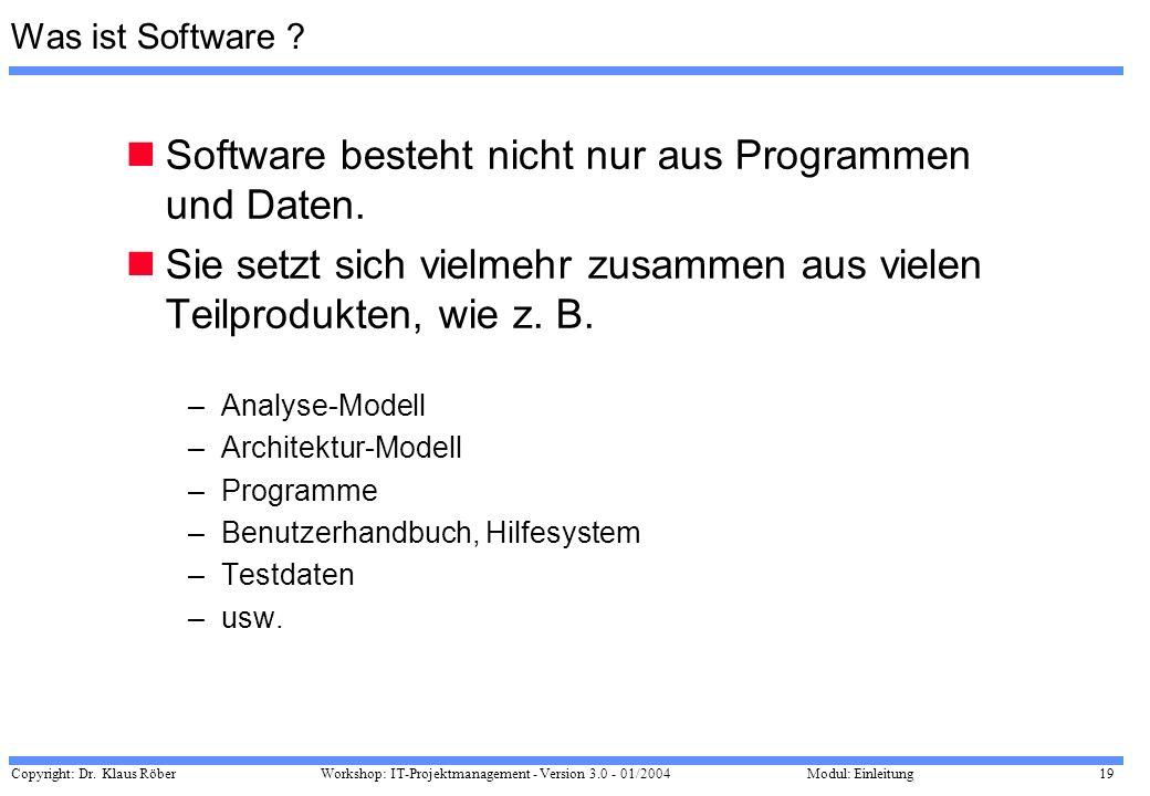 Software besteht nicht nur aus Programmen und Daten.