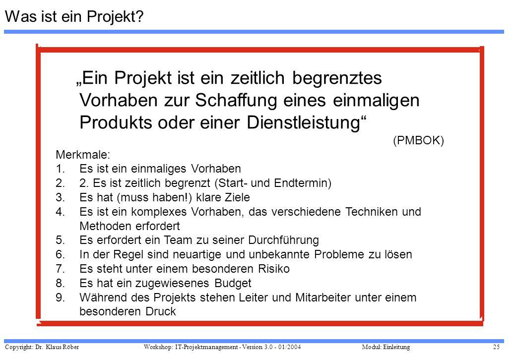 """Was ist ein Projekt """"Ein Projekt ist ein zeitlich begrenztes Vorhaben zur Schaffung eines einmaligen Produkts oder einer Dienstleistung"""