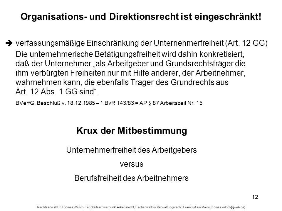 Organisations- und Direktionsrecht ist eingeschränkt!