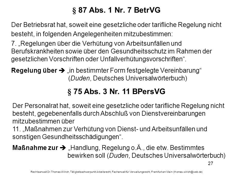 § 87 Abs. 1 Nr. 7 BetrVG § 75 Abs. 3 Nr. 11 BPersVG
