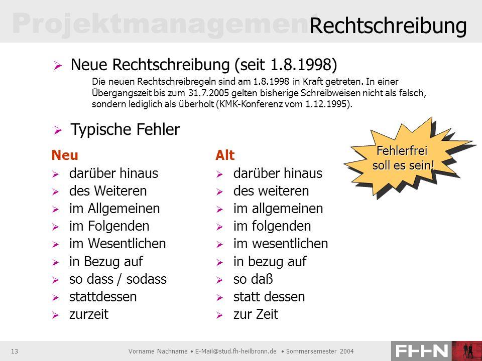 Projektmanagement Rechtschreibung Neue Rechtschreibung (seit 1.8.1998)