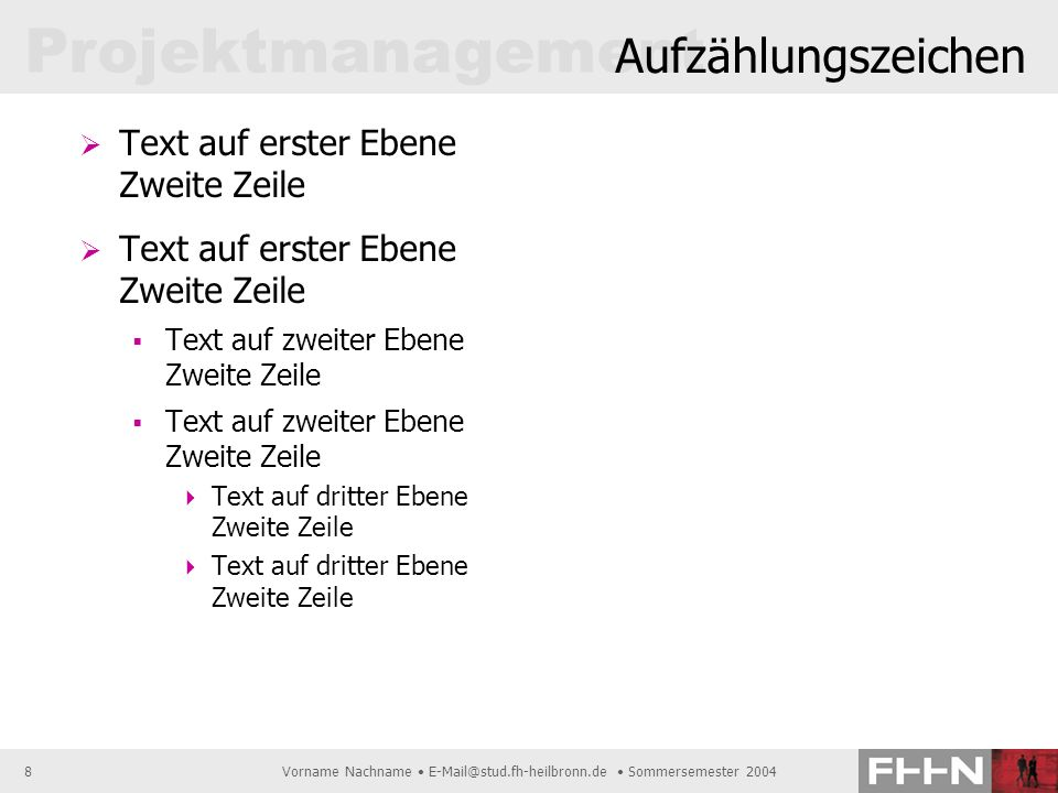 Vorname Nachname • E-Mail@stud.fh-heilbronn.de • Sommersemester 2004