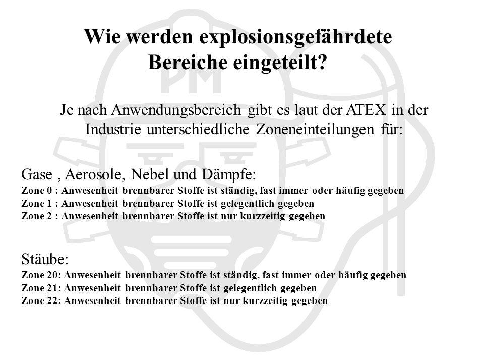Wie werden explosionsgefährdete Bereiche eingeteilt