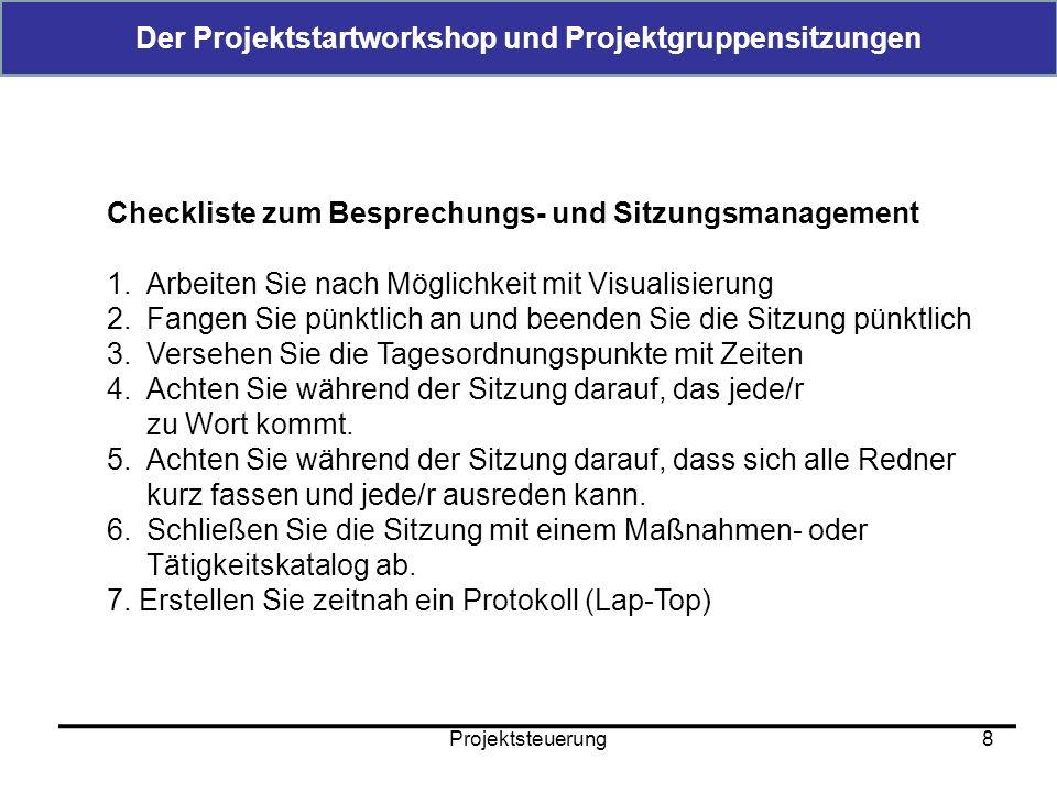 Der Projektstartworkshop und Projektgruppensitzungen