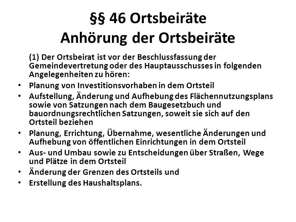 §§ 46 Ortsbeiräte Anhörung der Ortsbeiräte