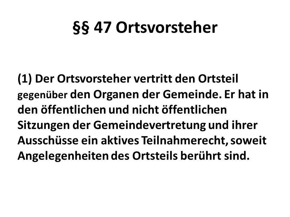 §§ 47 Ortsvorsteher