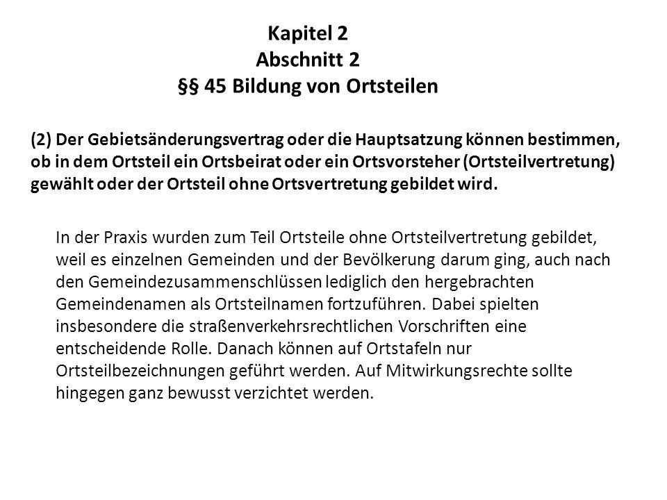 Kapitel 2 Abschnitt 2 §§ 45 Bildung von Ortsteilen