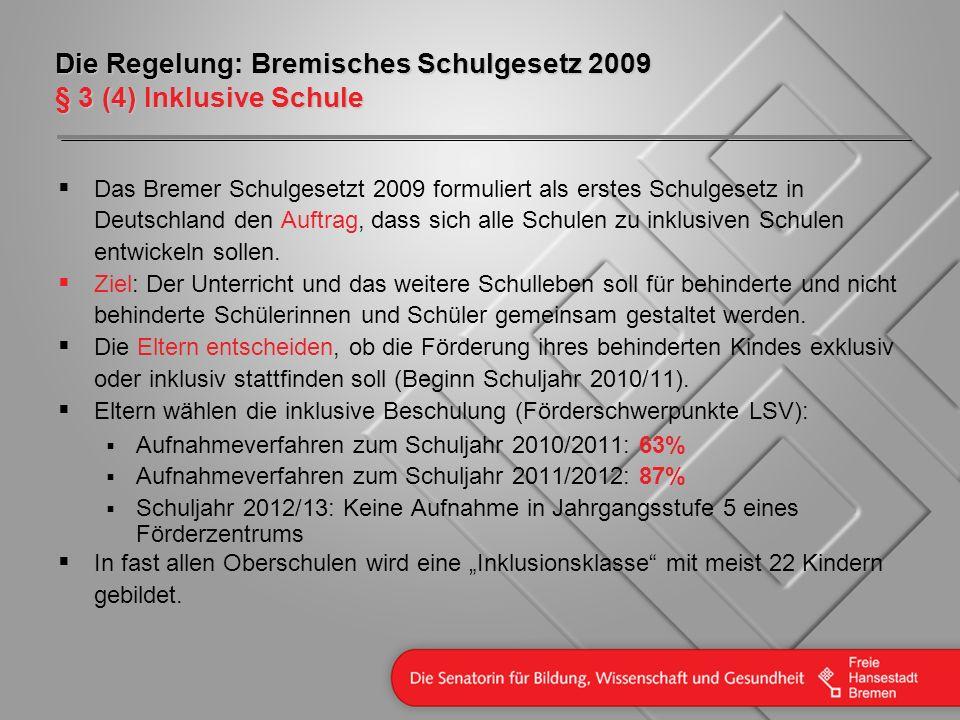 Die Regelung: Bremisches Schulgesetz 2009 § 3 (4) Inklusive Schule