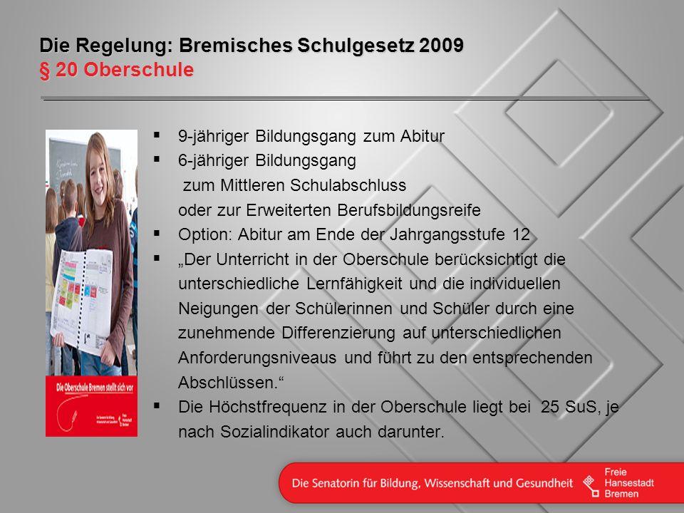 Die Regelung: Bremisches Schulgesetz 2009 § 20 Oberschule