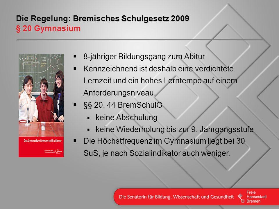 Die Regelung: Bremisches Schulgesetz 2009 § 20 Gymnasium