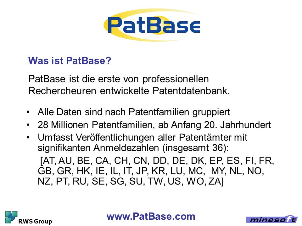 Was ist PatBase PatBase ist die erste von professionellen Rechercheuren entwickelte Patentdatenbank.