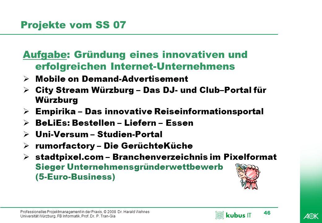 Projekte vom SS 07 Aufgabe: Gründung eines innovativen und erfolgreichen Internet-Unternehmens. Mobile on Demand-Advertisement.