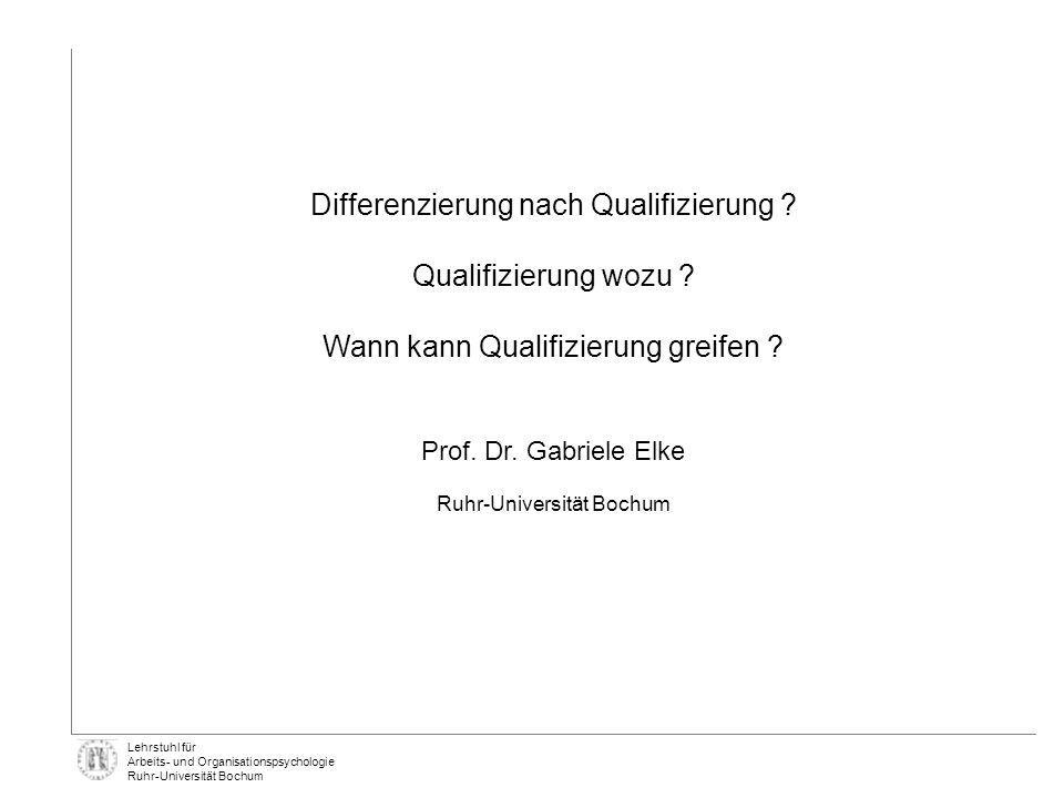 Differenzierung nach Qualifizierung Qualifizierung wozu