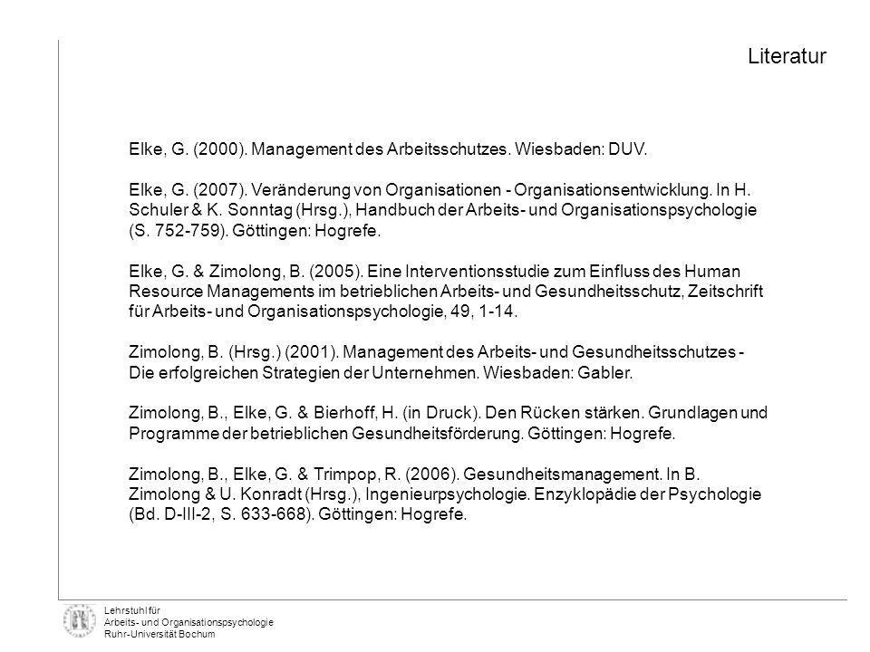 Literatur Elke, G. (2000). Management des Arbeitsschutzes. Wiesbaden: DUV.