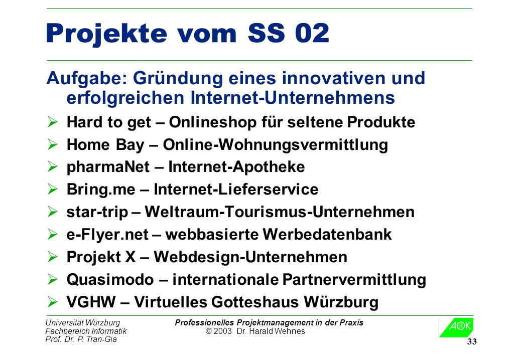 Projekte vom SS 02Aufgabe: Gründung eines innovativen und erfolgreichen Internet-Unternehmens. Hard to get – Onlineshop für seltene Produkte.