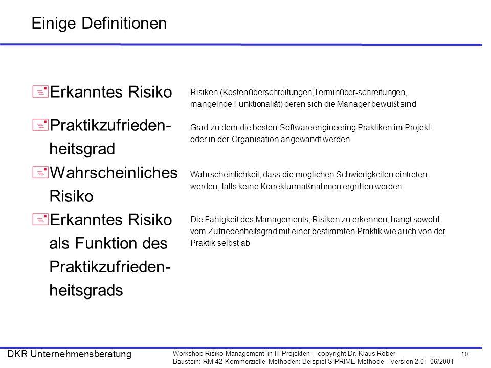Einige Definitionen Erkanntes Risiko Praktikzufrieden- heitsgrad
