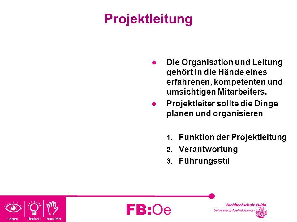Projektleitung Die Organisation und Leitung gehört in die Hände eines erfahrenen, kompetenten und umsichtigen Mitarbeiters.