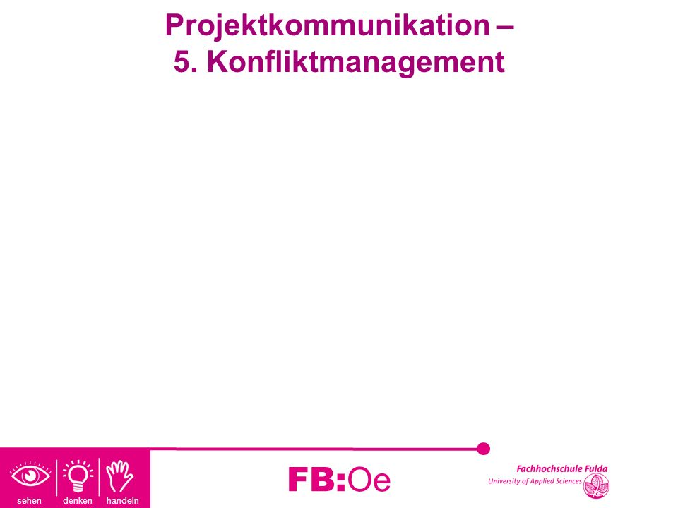 Projektkommunikation – 5. Konfliktmanagement