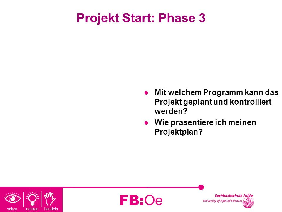 FB:Oe Projekt Start: Phase 3