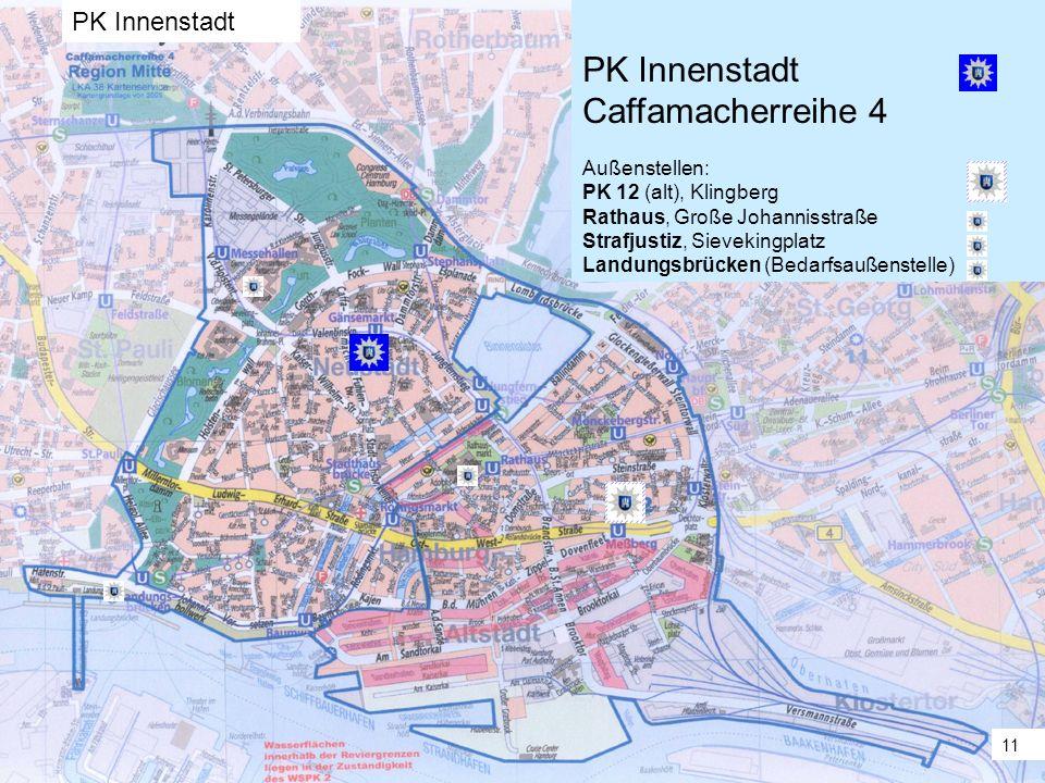 PK Innenstadt Caffamacherreihe 4 PK Innenstadt Außenstellen: