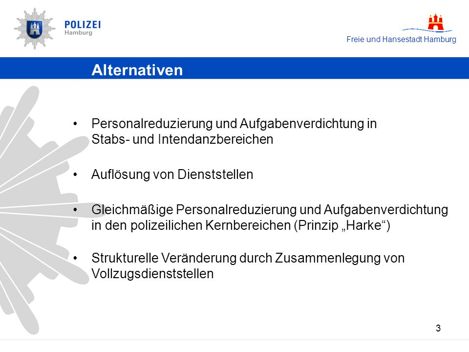 Alternativen Personalreduzierung und Aufgabenverdichtung in Stabs- und Intendanzbereichen. Auflösung von Dienststellen.