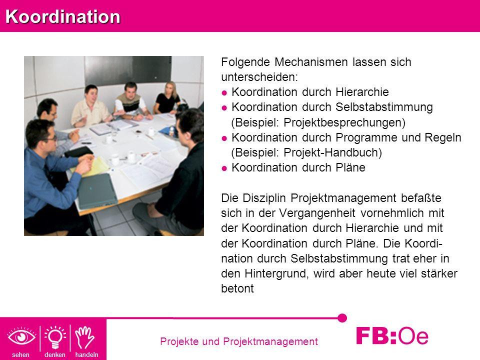Koordination Folgende Mechanismen lassen sich unterscheiden: