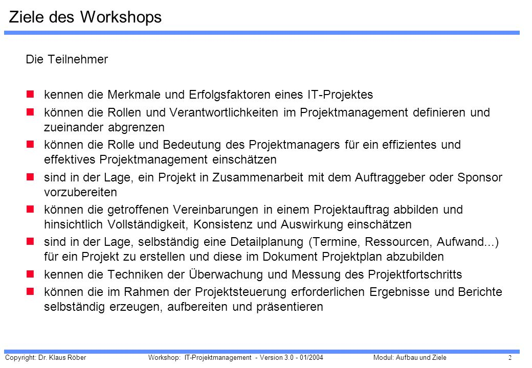 Ziele des Workshops Die Teilnehmer