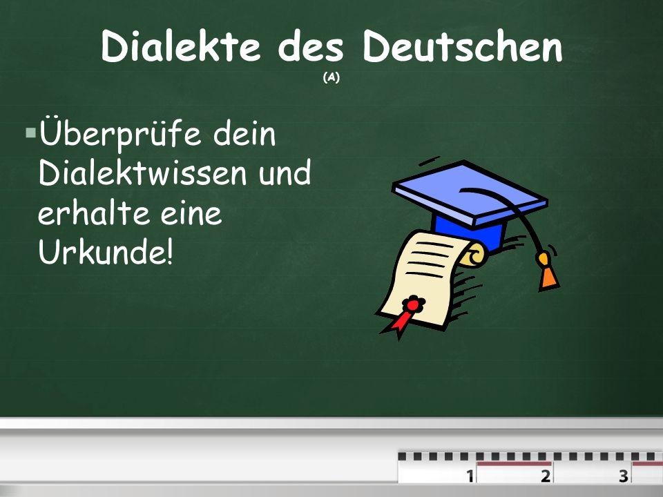 Dialekte des Deutschen (A)