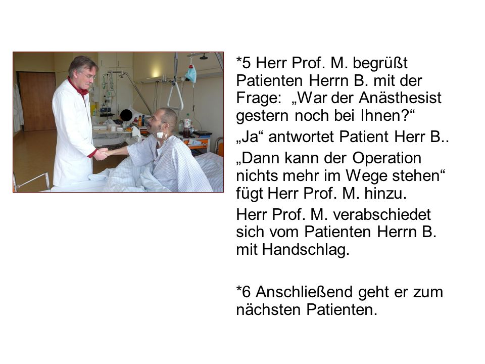 5 Herr Prof. M. begrüßt Patienten Herrn B