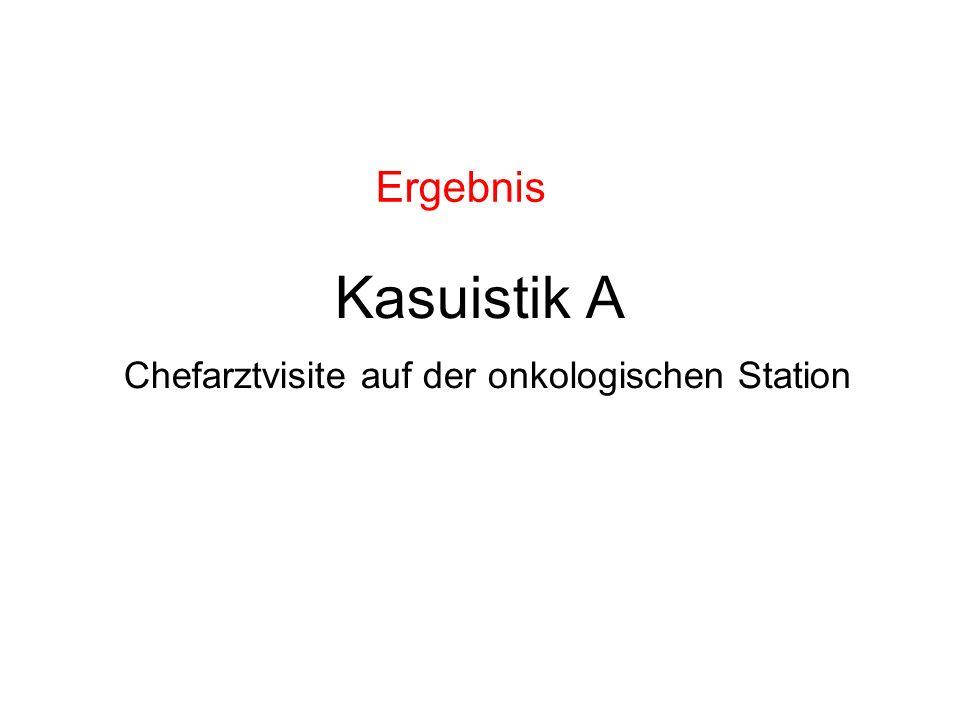 Kasuistik A Chefarztvisite auf der onkologischen Station