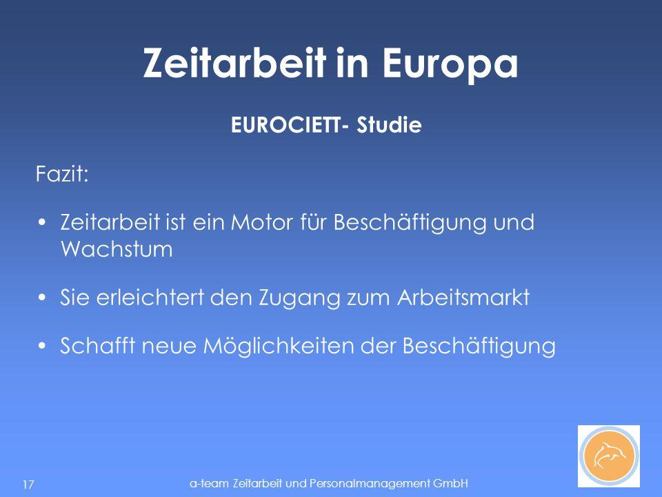 Zeitarbeit in Europa EUROCIETT- Studie Fazit: