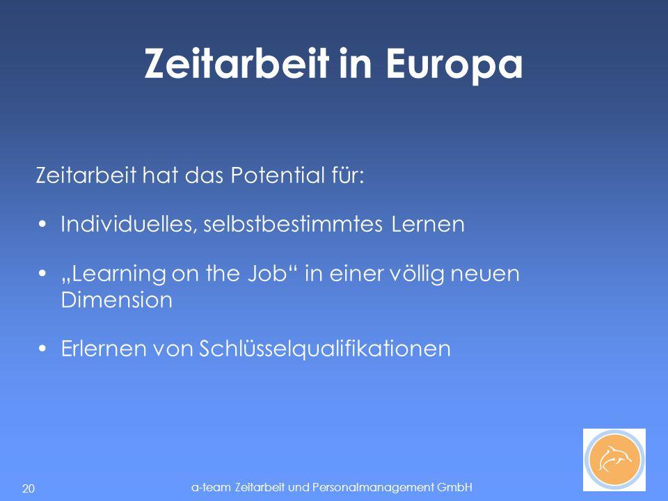Zeitarbeit in Europa Zeitarbeit hat das Potential für: