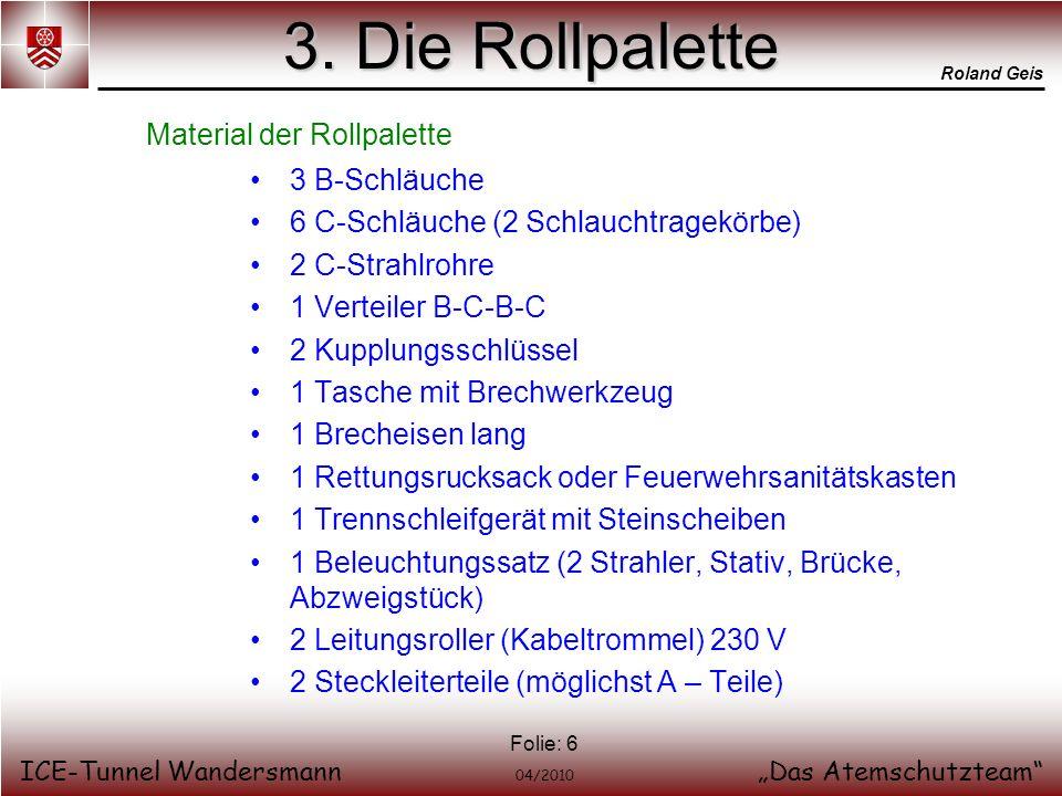 3. Die Rollpalette Material der Rollpalette 3 B-Schläuche