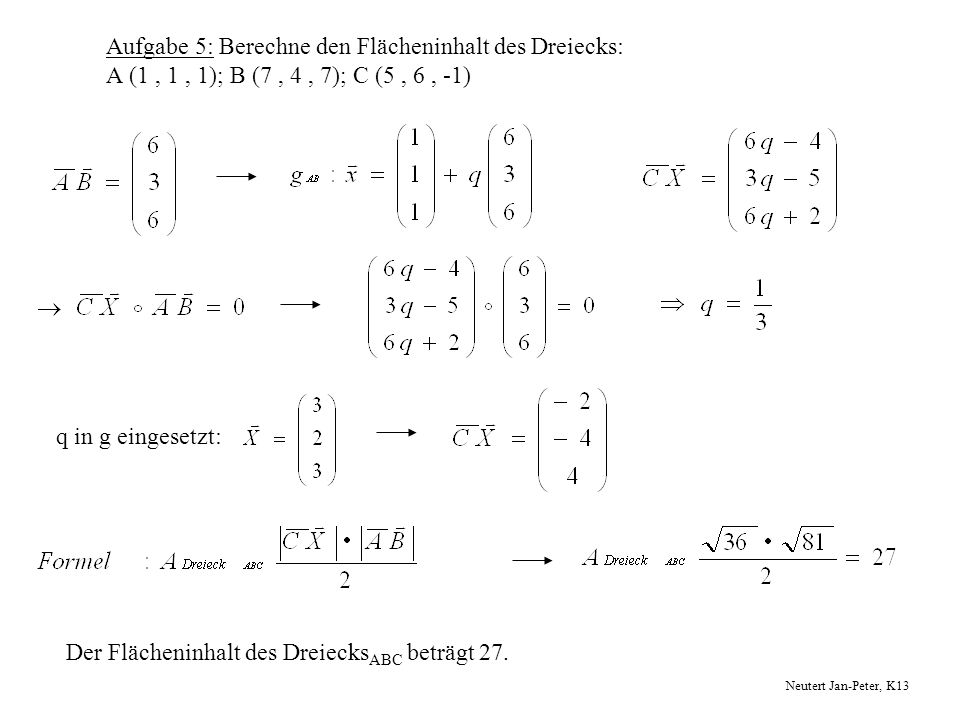 Der Flächeninhalt des DreiecksABC beträgt 27.