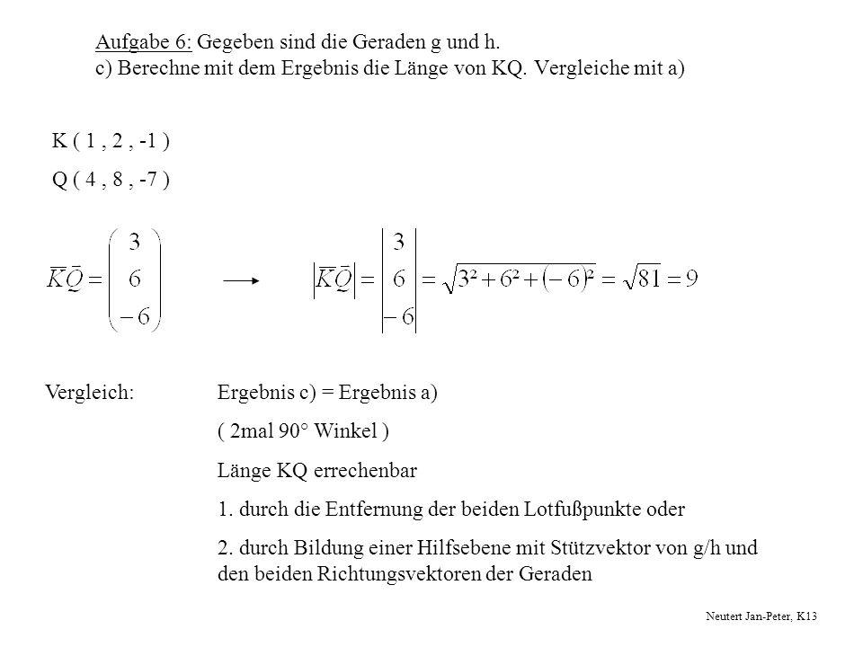 Vergleich: Ergebnis c) = Ergebnis a) ( 2mal 90° Winkel )