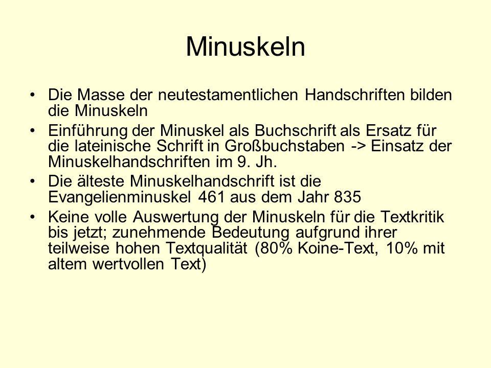 MinuskelnDie Masse der neutestamentlichen Handschriften bilden die Minuskeln.